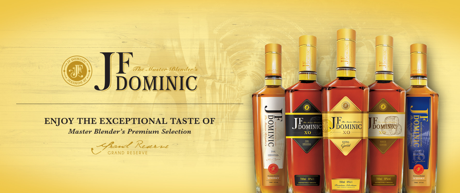 JF Dominic Series let us Enjoy the Exceptional Tatse of Master Blender's Premium Selection